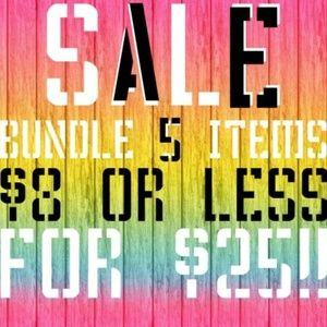 ALL ITEMS $8 OR LESS - 5 FOR $25